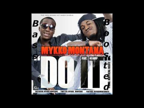 Mykko Montana - Do It Ft. K-Camp (BASS BOOSTED) HD 1080p
