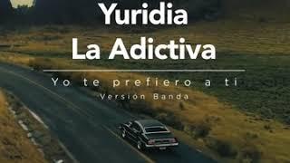 Yo Te Prefiero A Ti Versión Banda La Adictiva Banda San José De Mesillas