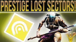 Destiny 2 Prestige Lost Sectors. (Yes They Exist!) How To Improve Destiny 2's End Game.