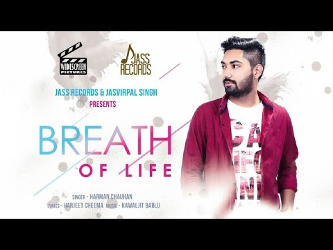 Breath Of Life | ( Full HD)  | Harman Chauhan   | New Punjabi Songs 2017 | Latest Punjabi Songs 2017
