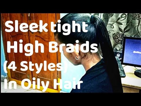 sleek-tight-high-braids-4-styles-in-oily-hair-l-different-hairstyles-l-after-hair-oiling-(hindi)