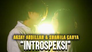 AKSAY ABDILLAH & SHAMILA CAHYA - INTROSPEKSI (OFFICIAL VIDEO)