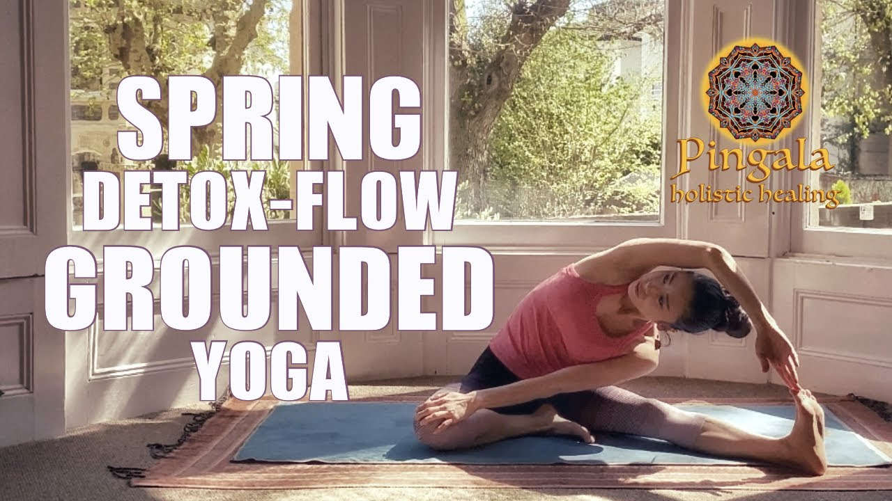 Spring Detox Flow Grounded Yoga - Pingala Holistic Healing