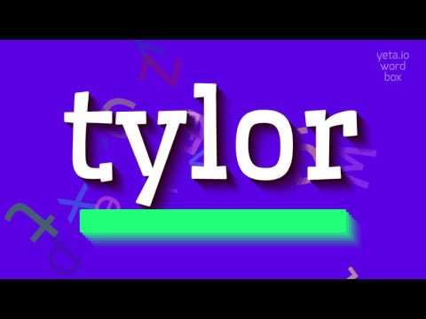 "How to say ""tylor""! (High Quality Voices)"
