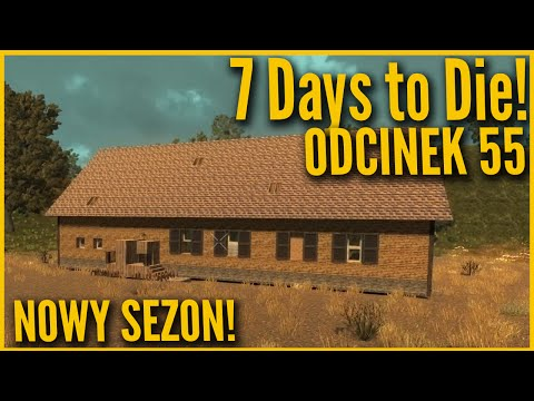 Nowy obóz! - 7 Days to Die #55 [Let's Play PL]