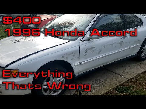 Everything That's Wrong With The $400 Dollar 1996 Honda Accord