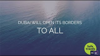 Dubai re-opens to tourists from July 7th, 2020