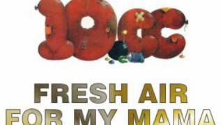 "The last track on the first 10cc album... ""Fresh Air For My Mama"" E..."