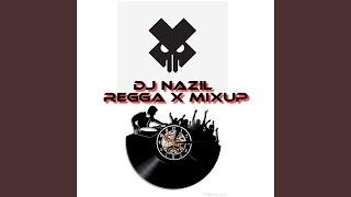 DJ Nazil Regga X Mixup