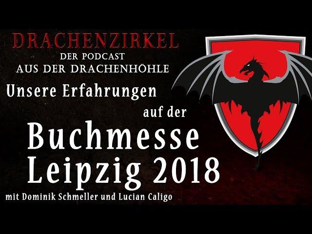 Unsere Erfahrungen von der LEIPZIGER BUCHMESSE 2018 - Drachenhöhle - Der Phantastik-Podcast