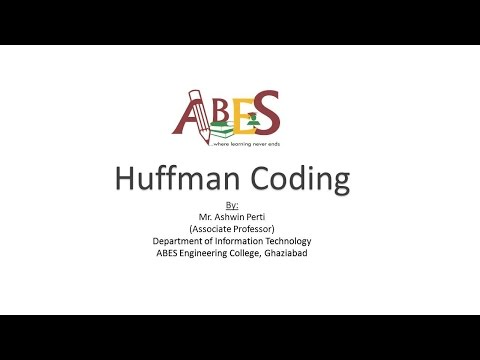 Huffman coding by Mr. Ashwin Perti e-content for AKTU [Information Theory and Coding ]
