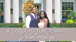 How To Have A Godly Posture Towards All of Your Relationships!!! | SUCCESSFUL RELATIONSHIPS + GOALS