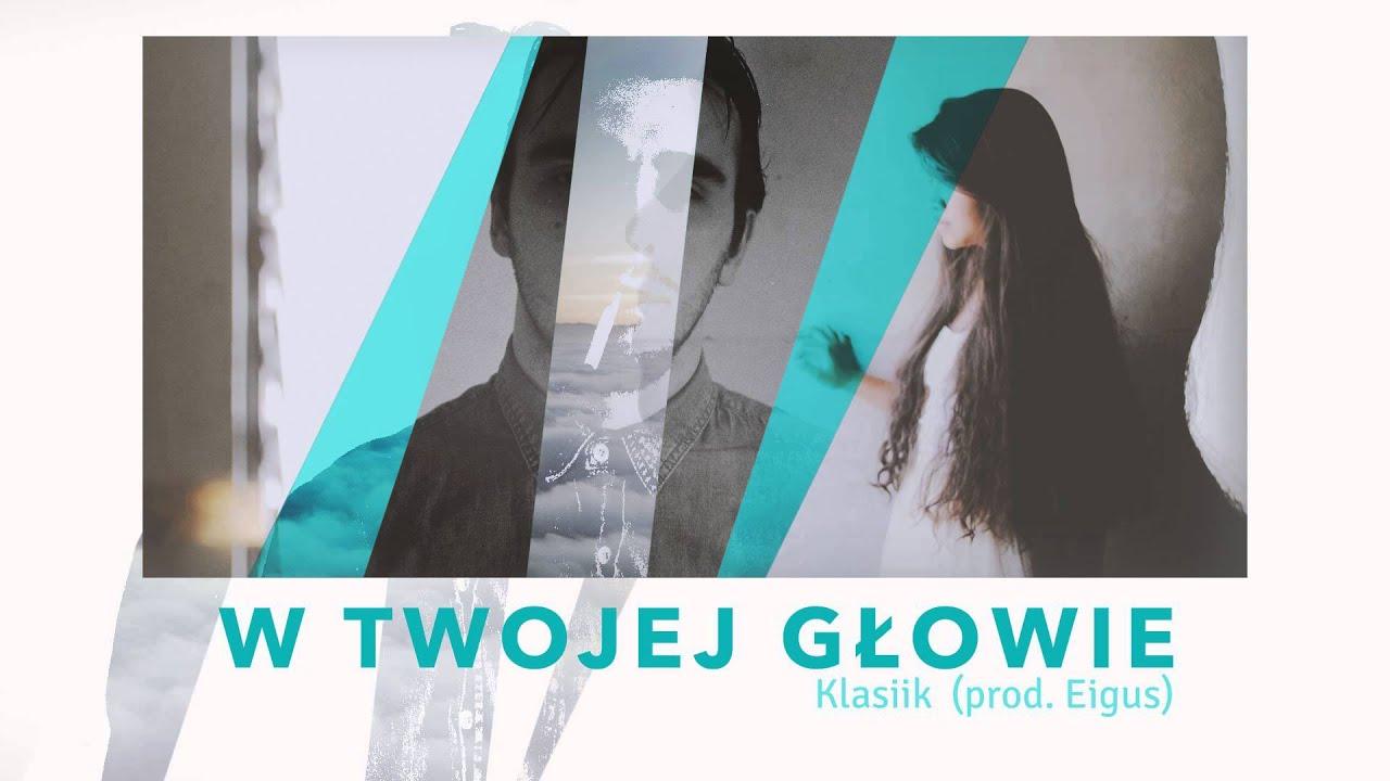 """Klasiik - W twojej głowie (muzyka: Eigus) (""""Tragiczny Mixtape"""" wiosna/lato 2015, Vibe2NES)"""