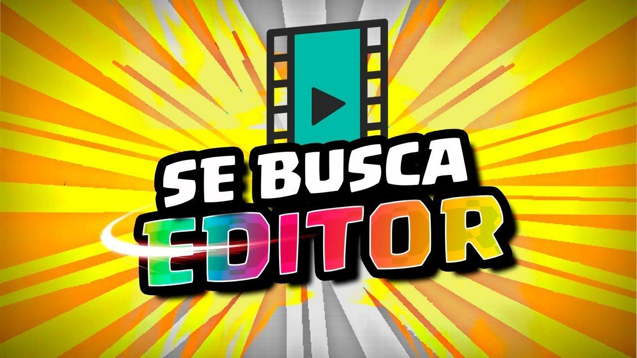 FORMA PARTE DEL EQUIPO !! BUSCAMOS EDITOR DE VIDEO