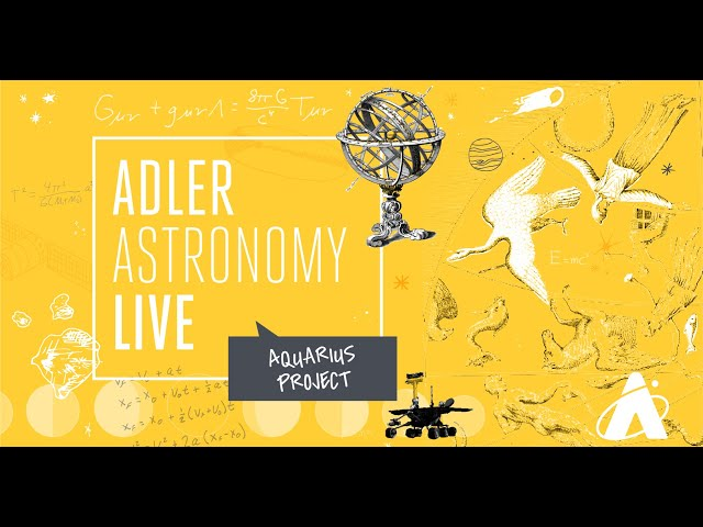 Adler Astronomy Live: Aquarius Project