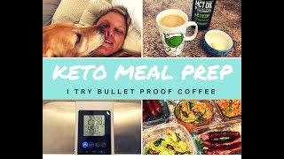 KETO MEAL PREP | BULLET PROOF COFFEE | MCT OIL | 7 WEEK WEIGHTLOSS RESULTS