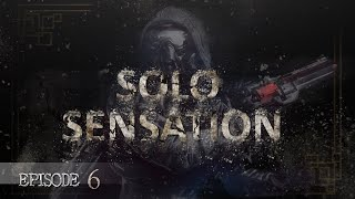 Solo Sensation Episode 6 | Chasing Not Forgotten All By Myself | D2 Comp