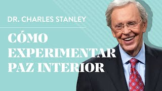 Cmo experimentar paz interior  Dr Charles Stanley
