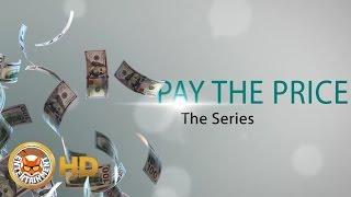 Video Pay The Price-Season One Ep1 [Movie] 2016 download MP3, 3GP, MP4, WEBM, AVI, FLV November 2017