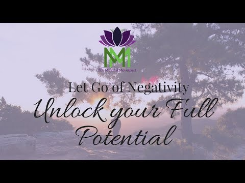 Guided Meditation for Letting go of Negativity to Unlock your Full Potential