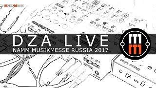 DZA Live - (NAMM Musikmesse Russia 2017)