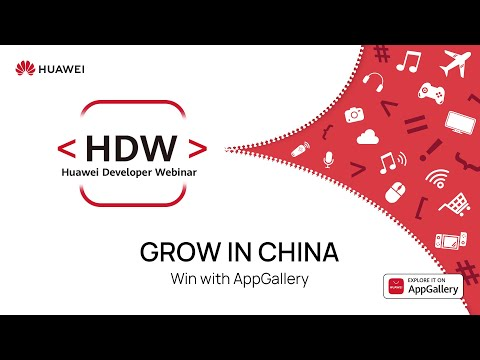 Huawei Developer Webinar 2.0: Grow with AppGallery. Win in China.