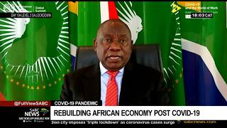 COVID-19 Pandemic I AU Chair Ramaphosa urges Africa to work towards rebuilding its  economy