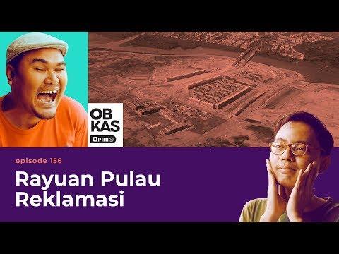 Rayuan Pulau Reklamasi | OBROLANKULKAS | Eps.156
