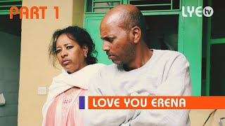 LYE.tv - Gega Diyu PART 1 | ጌጋ ድዩ - New Eritrean Movie 2018