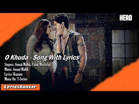O Khuda Song With Lyrics - Hero | Amaal Mallik, Palak Muchchal