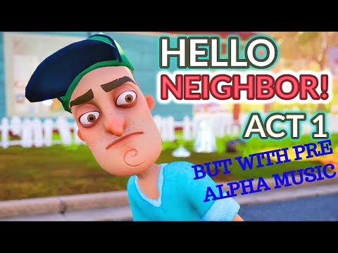 Hello Neighbor Act 1 But with Pre Alpha Chase music thumbnail