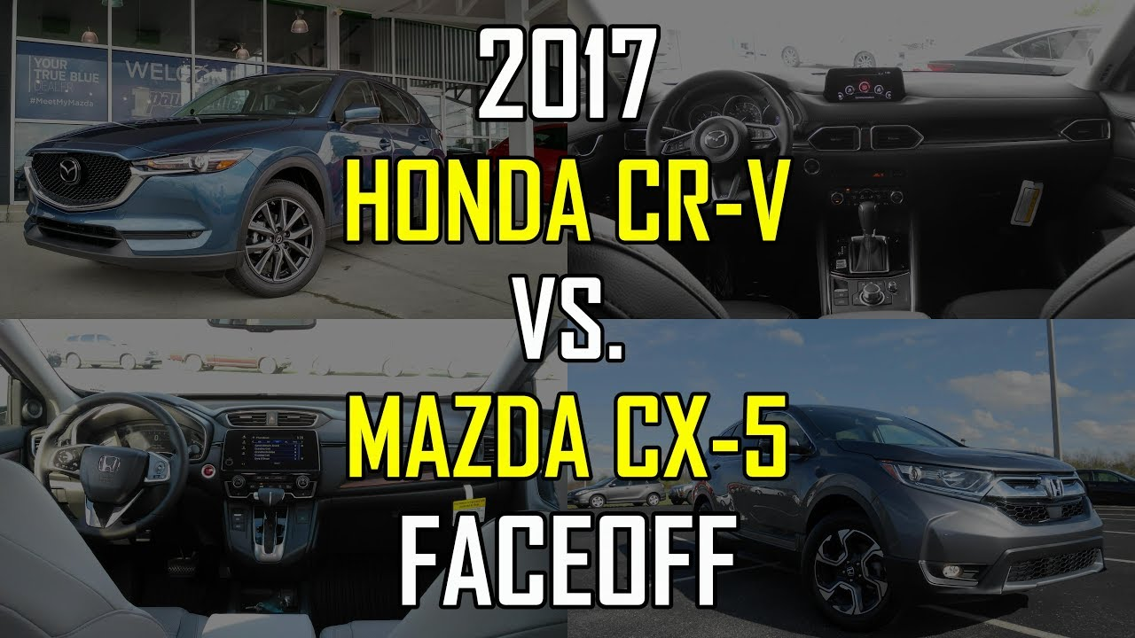 2017 mazda cx 5 grand touring vs 2017 honda cr v ex l faceoff comparison youtube. Black Bedroom Furniture Sets. Home Design Ideas
