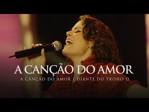 A Canção do Amor | DVD A Canção do Amor | Diante do Trono