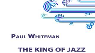 Paul Whiteman - When day is done