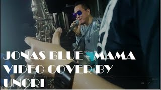Jonas Blue - Mama Cover by UNORI #storyofunori