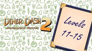 Diner Dash 2: Restaurant Rescue | Levels 11-15