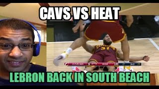 LEBRON TAKES TALENTS BACK TO SOUTH BEACH!? Cleveland Cavaliers vs Miami Heat HIGHLIGHTS (REACTION)