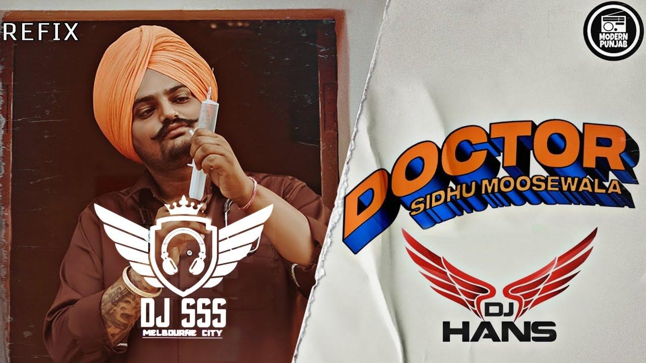 Doctor Remix Sidhu Moosewala - DJ Hans x Dj SSS | Punjabi  remix Songs 2020