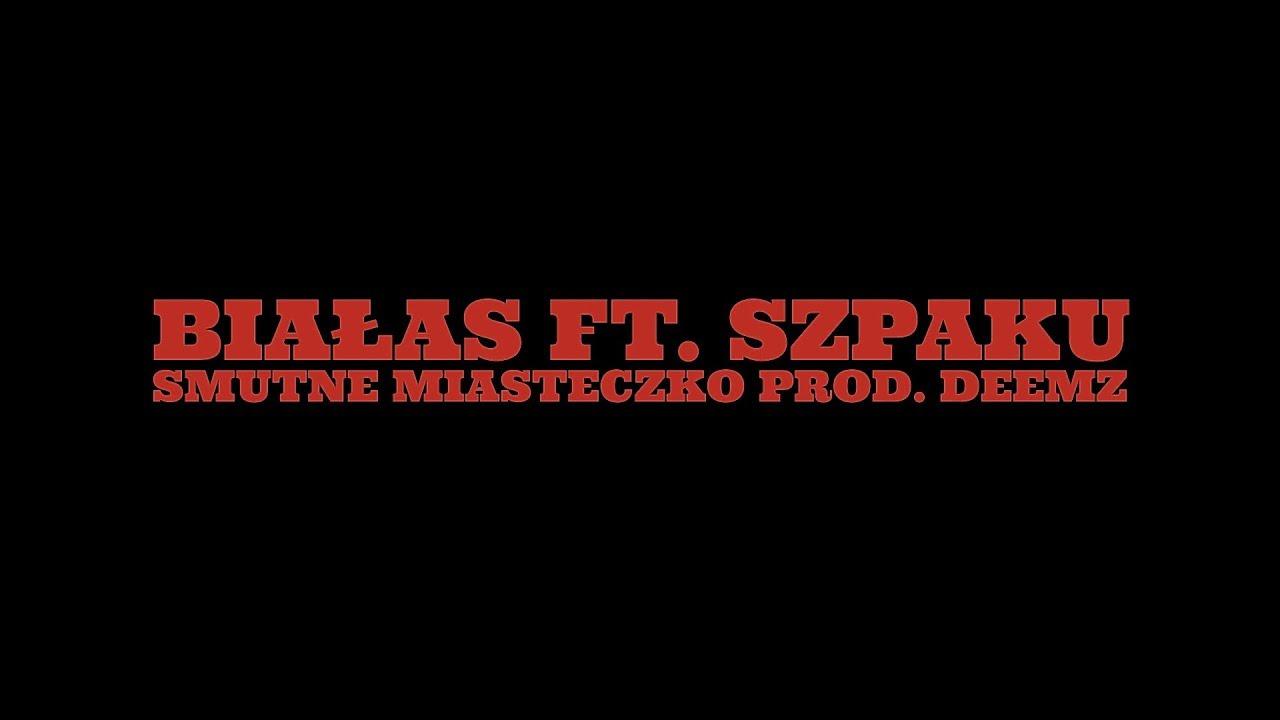 Download Białas ft. Szpaku - Smutne miasteczko (prod. Deemz)