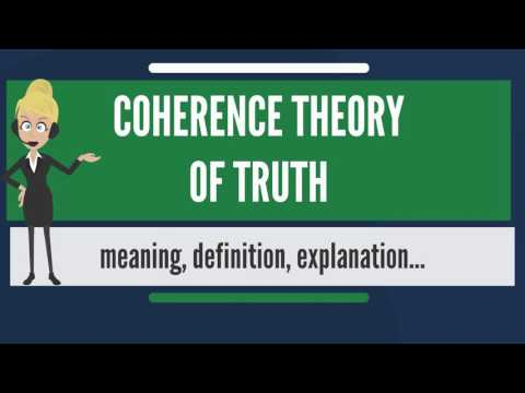 What is COHERENCE THEORY OF TRUTH? What does COHERENCE THEORY OF TRUTH mean?