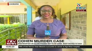 Tob Cohen Murder: Cohen's body to be moved to KNH before postmortem