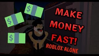 HOW TO GET MONEY FAST!!! (ROBLOX Alone)
