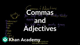 Adjectives and commas | Adjectives | Khan Academy