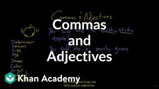 Adjectives and commas | Adjectives | Khan Academy
