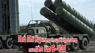 Thổ Nhĩ Kỳ không thay đổi lập trường mua tên lửa S 400