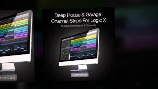 Deep House Logic Templates Deep House Garage Channel Strips - Logic X