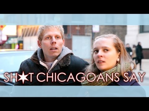 Shit Chicagoans Say