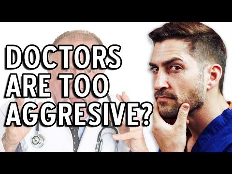 Are Doctors Too Aggressive?
