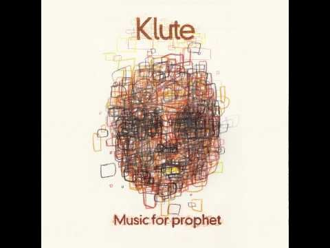 Klute - Knowing How To Get There