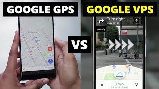 Google VPS (Visual Positioning System) vs Google GPS